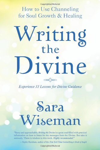 Writing the Divine: How to Use Channeling for Soul Growth & Healing by Llewellyn Publications