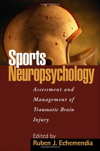 Sports Neuropsychology: Assessment and Management of Traumatic Brain Injury by Brand: The Guilford Press