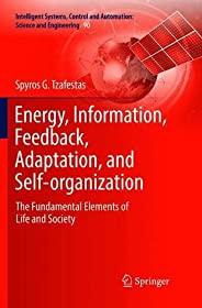 Energy, Information, Feedback, Adaptation, and Self-organization: The Fundamental Elements of Life and Society: 90