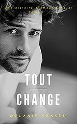Tout change: Une histoire d'amour tenace #1 (French Edition)