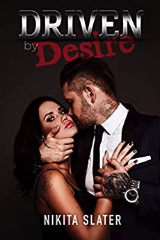 Driven by Desire by [Slater, Nikita]