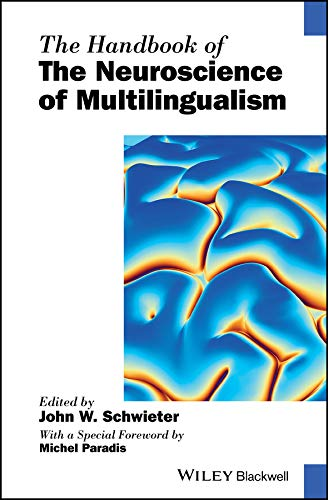 The Handbook of the Neuroscience of Multilingualism (Blackwell Handbooks in Linguistics) ()