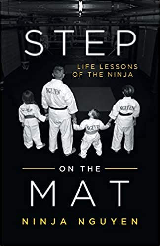 Amazon.com: Step on the Mat: Life Lessons of the Ninja ...