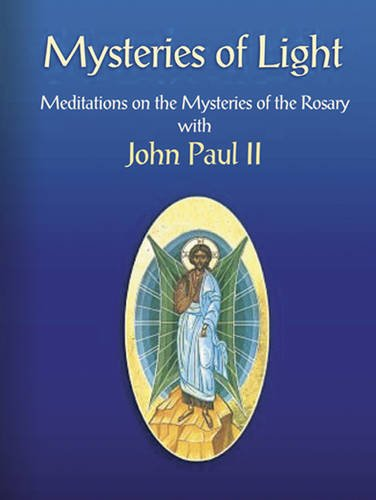 (Mysteries of Light: Meditations on the Mysteries of the Rosary with John Paul II)