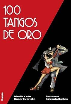 100 tangos de oro 2º Ed. (Spanish Edition)