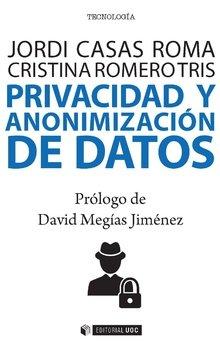 Privacidad y anoniización de datos (Manuales) Tapa blanda – 20 ago 2017 Jordi Casas Roma Editorial UOC S.L. 8491169385