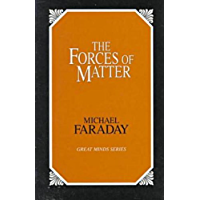 The Forces of Matter (Great Minds) (English Edition)