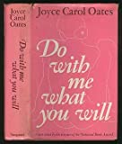 Do with Me What You Will, Joyce Carol Oates, 0814907504