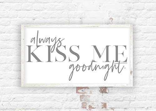 Always Kiss Me Goodnight Sign Over The Bed Sign Above The Bed Decor Farmhouse Decor Bedroom Decor Above Bed Sign S Antique Cabin Wall Art Decoration Wooden Plaque -