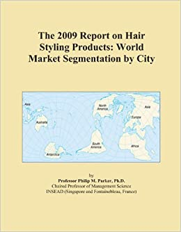 Book The 2009 Report on Hair Styling Products: World Market Segmentation by City
