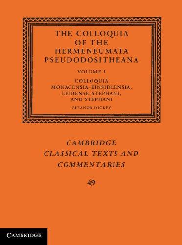 The Colloquia of the Hermeneumata Pseudodositheana (Cambridge Classical Texts and Commentaries) (Volume 1)