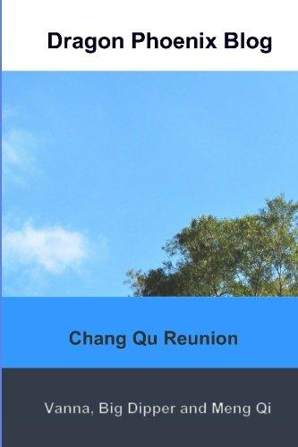 Dragon Phoenix Blog: Chang Qu Reunion ebook