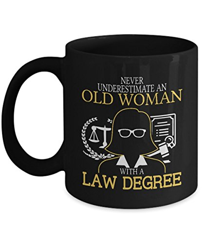 Never Underestimate An Old Woman With A Law Degree - 11 oz mug