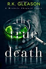 The True Death: A Michele Shepard Story (The True Death Series) Paperback