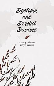 Dystopia and Derelict Dreams