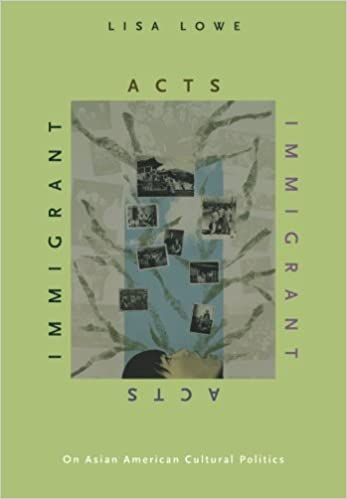 Amazon com: Immigrant Acts: On Asian American Cultural