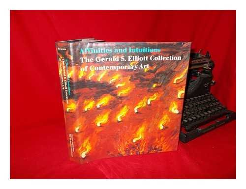 - Affinities and Intuitions: The Gerald S. Elliott Collection of Contemporary Art