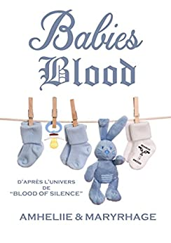 Blood Of Silence, Tome 7.5 : Babies Blood (French Edition) by [Amheliie, Maryrhage]
