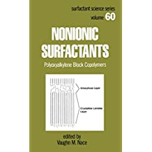 Nonionic Surfactants: Polyoxyalkylene Block Copolymers (Surfactant Science Book 60)
