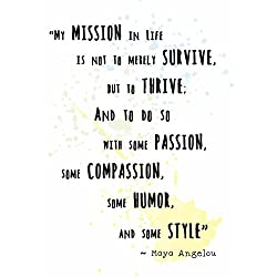 "Wall Art Print ~ MAYA ANGELOU Famous Quote: 'My Mission is to THRIVE...' (11""×14"")"