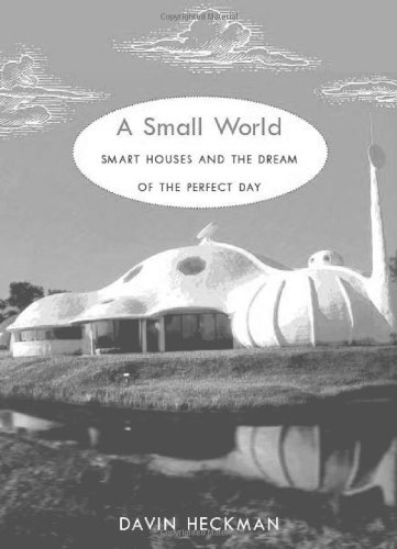 A Small World  Smart Houses And The Dream Of The Perfect Day