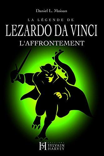 La légende de LEZARDO DA VINCI, Tome I: La Renaissance (French Edition)