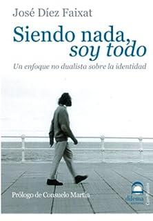 Siendo nada soy todo (Spanish Edition)