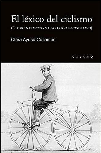 El léxico del ciclismo: El origen francés y su evolución en ...
