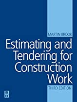 Estimating and Tendering for Construction Work, Third Edition (Estimating & Tendering for Construction Work)