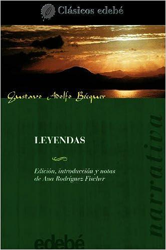 LEYENDAS (CLÁSICOS EDEBÉ): Amazon.es: GUSTAVO ADOLFO BÉCQUER (EDEBÉ OBRA COLECTIVA), ROSA NAVARRO, ROSA NAVARRO: Libros