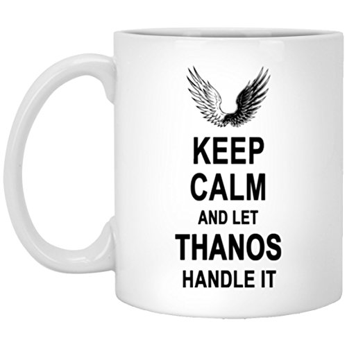 Coffee Cup With Names   Keep Calm And Let Thanos Handle It Ceramic Mug   Personalized Gifts For Men Women On Birthday Christmas Special Event   Unique Gift Tea Cup White Ceramic 11 Oz