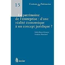 Le patrimoine de l'entreprise : d'une réalité économique à un concept juridique (Contrats & Patrimoine t. 15) (French Edition)