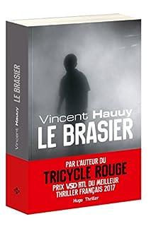 Le brasier, Hauuy, Vincent