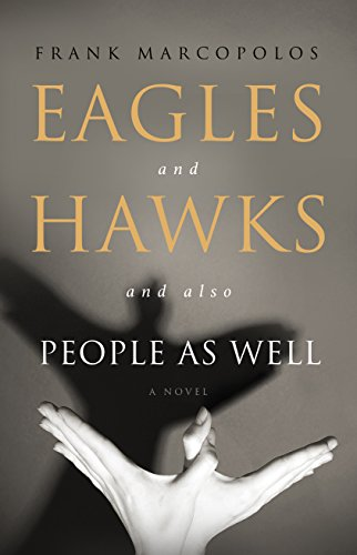 Eagles And Hawks And Also People As Well by Frank Marcopolos ebook deal