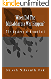 When Did The Mahabharata War Happen? : The Mystery of Arundhati (English Edition)