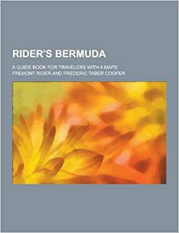 Rider's Bermuda: A Guide Book for Travelers with 4 Maps