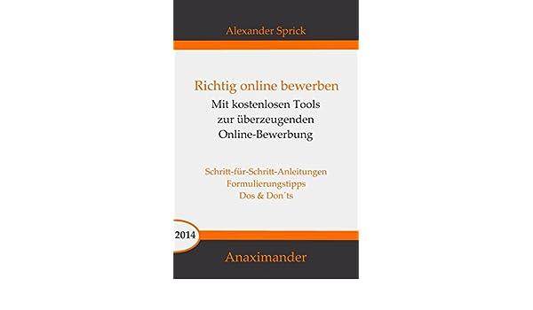 amazoncom richtig online bewerben mit kostenlosen tools zur berzeugenden online bewerbung german edition ebook alexander sprick kindle store - Amazon Online Bewerbung