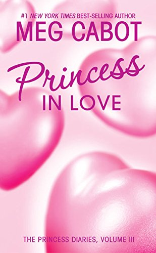 Princess in Love (The Princess Diaries, Vol. 3) - APPROVED