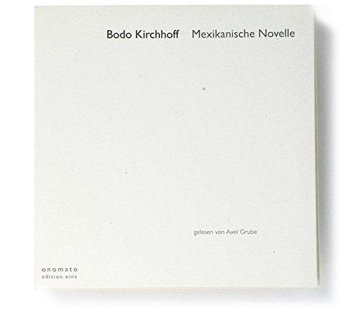 Mexikanische Novelle: Volltextlesung von Axel Grube.  4 CD-A,  in handgefertigter Papphülle.