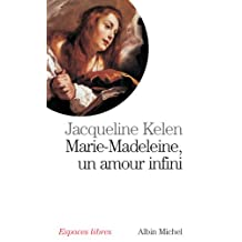 Marie-Madeleine : Un amour infini (Collections Spiritualites t. 6025) (French Edition)