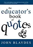 img - for The Educator s Book of Quotes book / textbook / text book