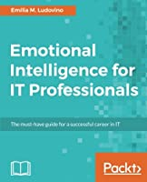 Emotional Intelligence for IT Professionals Front Cover