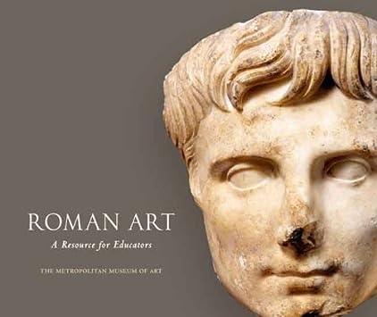 Roman Art: A Resource for Educators (Metropolitan Museum of Art Publications) / Paperback
