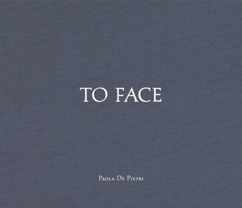 Paola De Pietri: To Face
