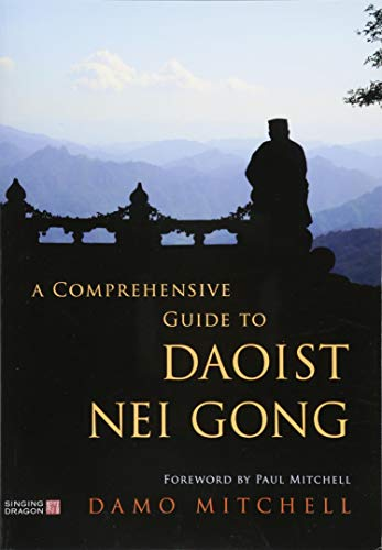 A Comprehensive Guide to Daoist Nei Gong [Mitchell, Damo] (Tapa Blanda)
