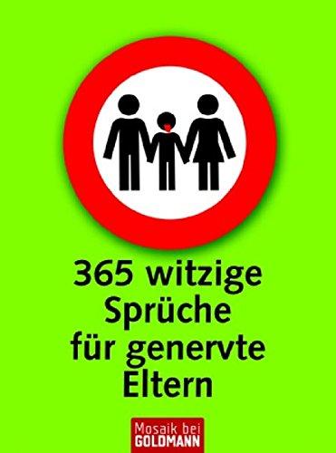 365 witzige Sprüche für genervte Eltern (Mosaik bei Goldmann)