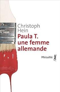 Paula T. une femme allemande par Hein