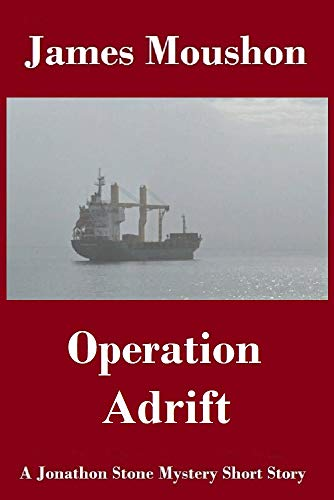 Operation Adrift: A Jonathon Stone Mystery Short Story by [MOUSHON, JAMES ]