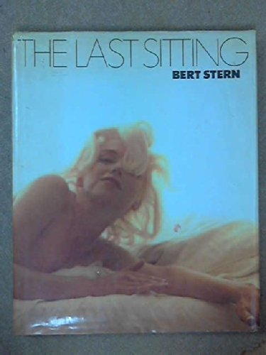 The Last Sitting (Bert Stern Marilyn Monroe The Complete Last Sitting)