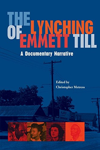 The Lynching of Emmett Till: A Documentary Narrative (The American South)